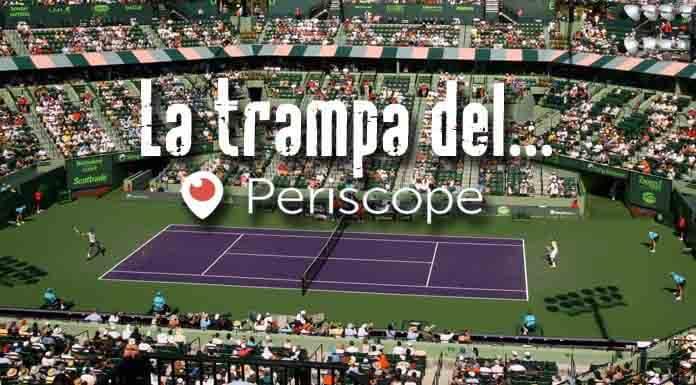 Periscope en el tenis