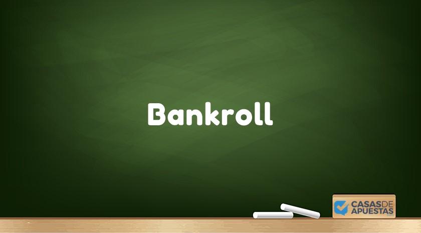 que es el bankroll