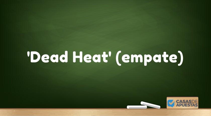 dead heat empate