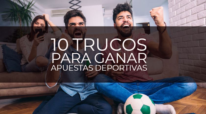 10 Trucos Para Ganar Dinero Con Las Apuestas Deportivas 2021