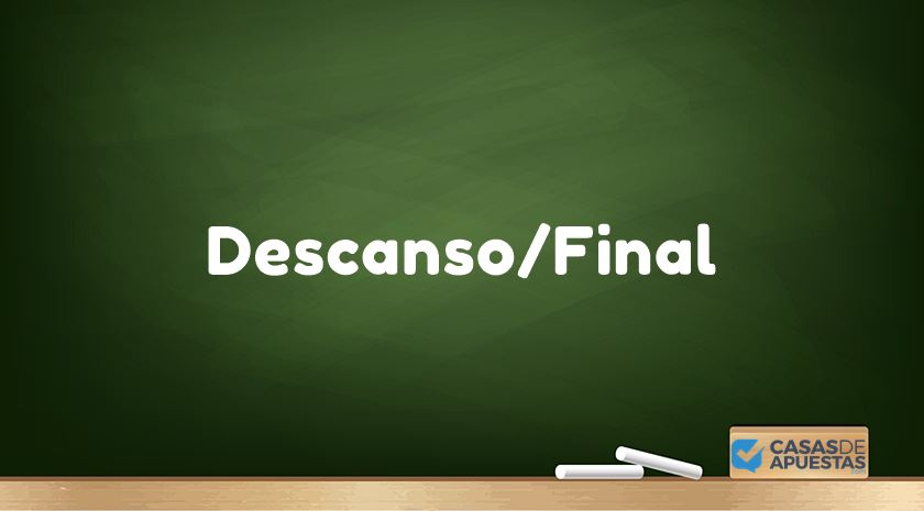 apuesta descanso/final