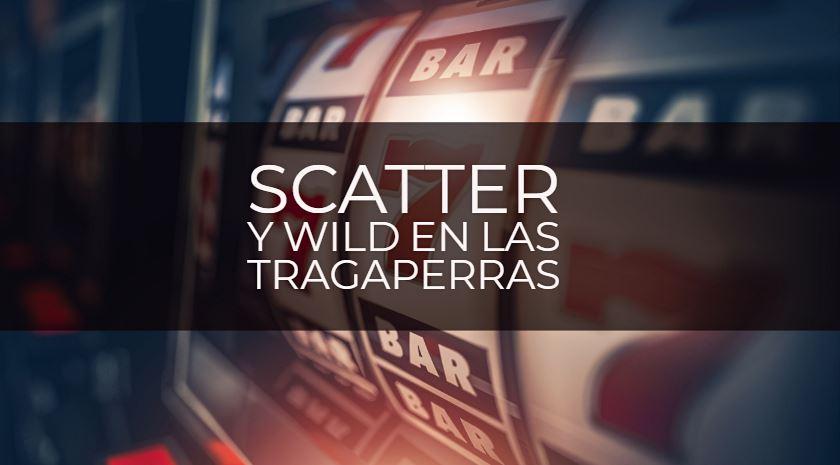 diferencia entre scatter y wild tragaperras