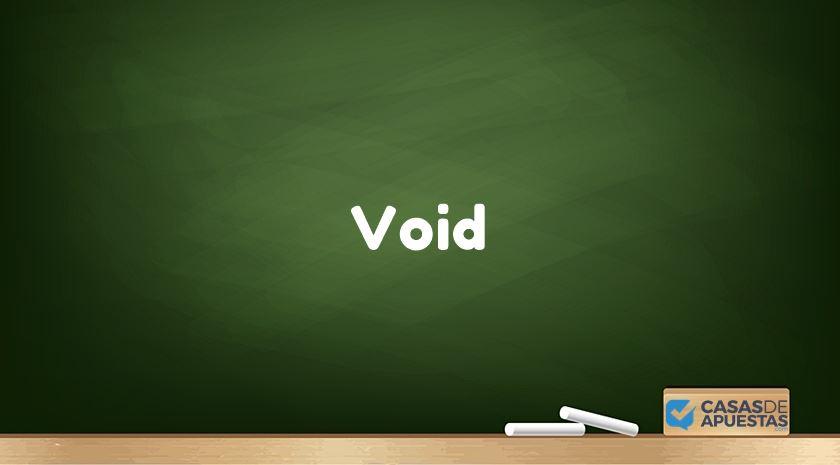 que es void o apuesta nula