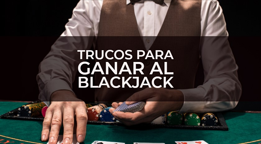 trucos para ganar blackjack