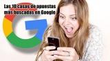Las 10 casas de apuestas más buscadas en Google España