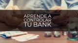 Cómo controlar de la mejor manera el bank