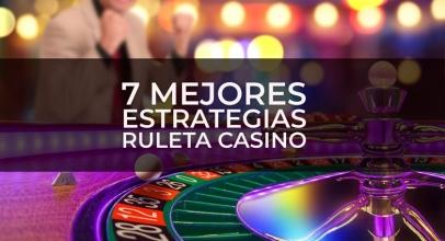 Las 7 mejores estrategias de la ruleta del casino en 2021