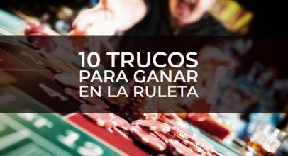Cómo ganar dinero en la ruleta: 10 trucos que debes saber