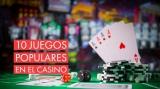 Los 10 juegos de casino más populares de internet