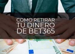 Cómo retirar dinero de Bet365