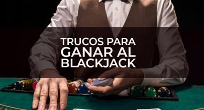 10 trucos para ganar al Blackjack
